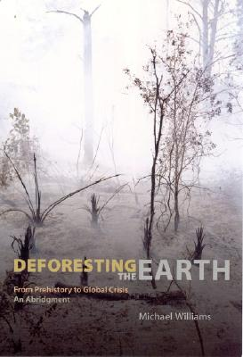 Deforesting the Earth By Williams, Michael