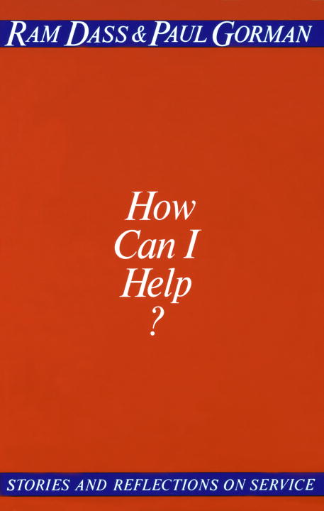 How Can I Help By Dass, Ram/ Gorman, Paul