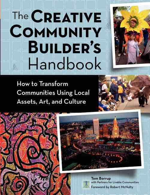 The Creative Community Builder's Handbook By Borrup, Tom
